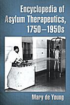 Encyclopedia of Asylum Therapeutics,…