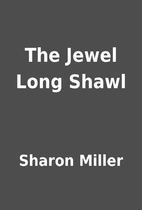 The Jewel Long Shawl by Sharon Miller