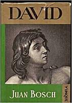 David, the biography of a king by Juan Bosch