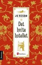 The White Hotel by Jo Nesbø
