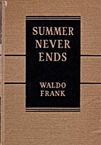 Summer Never Ends by Waldo Frank