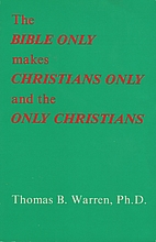 The Bible Only Makes Christians Only & the…