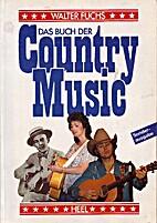 Das Buch der Country Music by Walter Fuchs