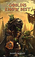 Goblins Know Best by Daniel Beazley