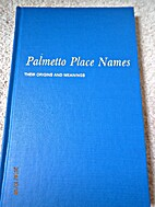 Palmetto Place Names: Their Origins and…