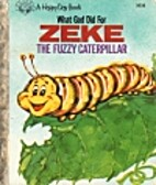 What God Did for Zeke the Little Caterpillar…