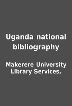 Uganda national bibliography by Makerere…