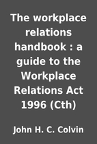The workplace relations handbook : a guide…