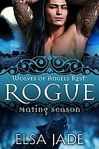 Rogue (Wolves of Angels Rest, #3) by Elsa…