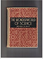 The Wonderworld of Science Book 8 by Morris…