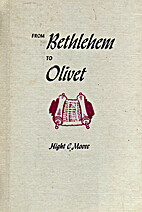 From Bethlehem to Olivet by Hight C. Moore