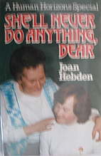 She'll never do anything, dear by Joan…