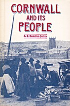 Cornwall and Its People by A. K. Hamilton…