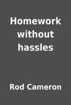 Homework without hassles by Rod Cameron