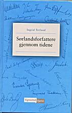 Sørlandsforfattere gjennom tidene by Ingrid…