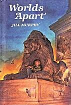 Worlds Apart by Jill Murphy