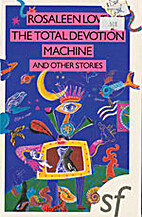 The Total Devotion Machine and Other Stories…