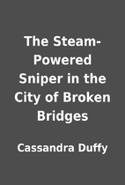 The Steam-Powered Sniper in the City of…