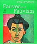 Fauves & Fauvism by Jean Leymarie