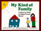 My Kind of Family: A Book for Kids in Single…