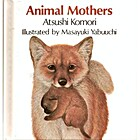 Animal mothers (HBJ Big Books) by Atsushi…