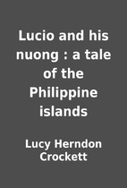 Lucio and his nuong : a tale of the…