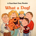 What a Dog! (First-Start Easy Readers) by…