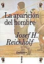La aparicion del hombre by Josef H.…