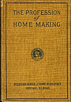 The Profession of Home Making by Unknown