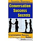 Conversation Success Secrets: 7 Secrets to…
