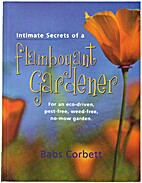Intimate secrets of a flamboyant gardener :…