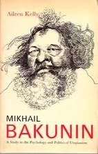 Mikhail Bakunin: A Study in the Psychology…