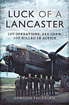 Luck of a Lancaster: 107 operations, 244…