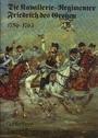 Die Kavallerie- Regimenter Friedrich des Großen 1756 - 1763 - Günter Dorn