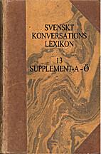 Svenskt Konversationslexikon 13, Supplement…