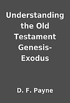 Understanding the Old Testament…