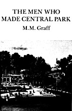 The men who made Central Park by M. M. Graff