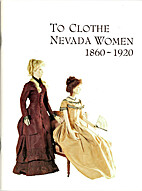 To clothe Nevada women, 1860-1920 by Janet…