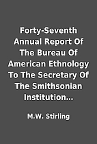 Forty-Seventh Annual Report Of The Bureau Of…