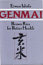 Genmai: Brown Rice for Better Health by…