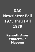 DAC Newsletter Fall 1975 thru Fall 1979 by…