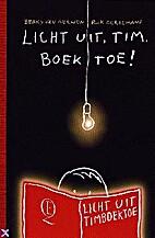 Licht uit, Tim. Boek toe ! by Berry van…