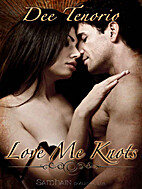 Love Me Knots by Dee Tenorio