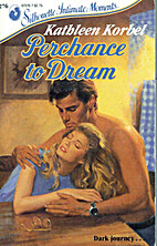 Perchance to Dream by Kathleen Korbel