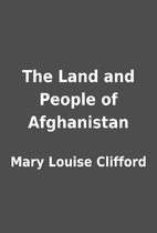 The Land and People of Afghanistan by Mary…