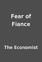 Fear of Fiance by The Economist