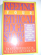 Keeping Your Ethical Edge Sharp by Doug…