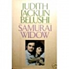 Samurai Widow by Judith Jacklin Belushi