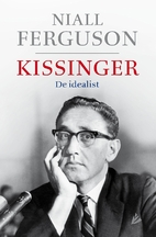 Kissinger: 1923-1968: The Idealist by Niall…