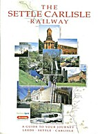 The Settle Carlisle Railway: A Guide to your…